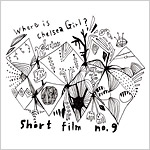 Where is Chelsea Girl? / short film no.9
